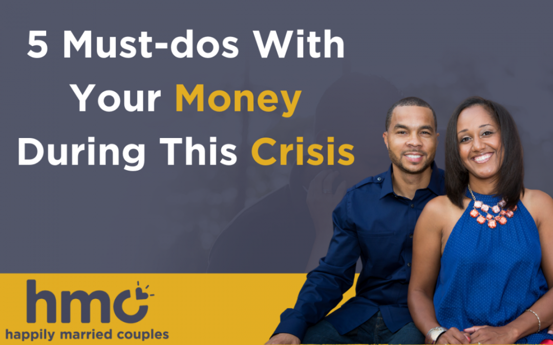 Featured Image for Video Post - 5 Must-Dos with Your Money During a Crisis